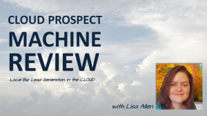 Cloud Prospector Machine Review – Easy Local Biz Lead Gen for Consultants