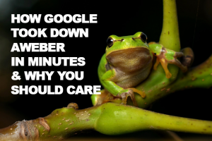How Google Shut Down Aweber in Minutes, and Why You Should Care