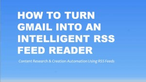 Create Your Own Smart, Custom Feed Reader– Using Gmail
