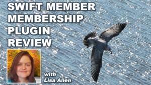 Swift Member Membership Site Plugin Review