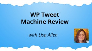 WP Tweet Machine Review + Bonus